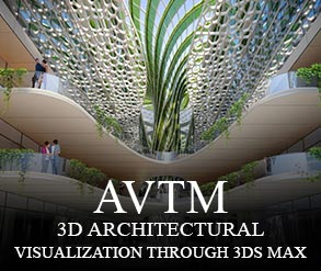 3D Architectural Visualization through 3DS Max